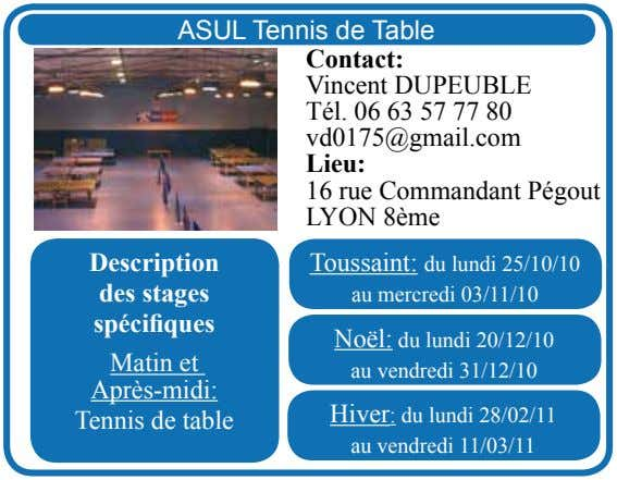 ASUL Tennis de Table Contact: Vincent DUPEUBLE Tél. 06 63 57 77 80 vd0175@gmail.com Lieu: