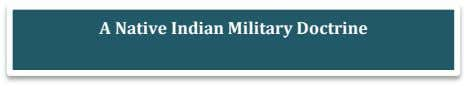 A Native Indian Military Doctrine