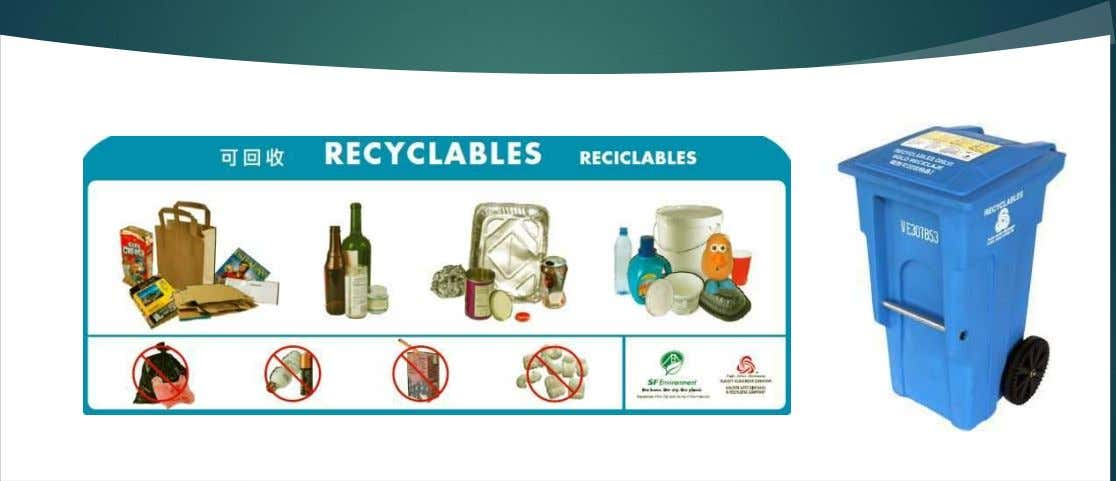 Recyclable Paper, Glass Bottles, Metal Cans, & All Rigid Plastics