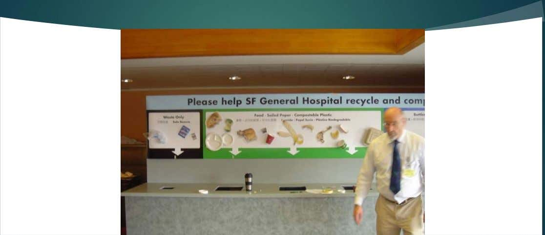 Hospital Cafeteria Sorting Station Signage – Easier If Containers Are All Compostable or All Recyclable