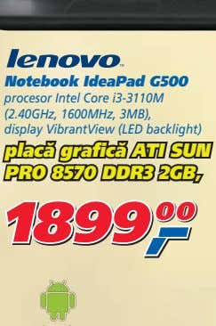 Notebook IdeaPad G500 procesor Intel Core i3-3110M (2.40GHz, 1600MHz, 3MB), display VibrantView (LED backlight) placă