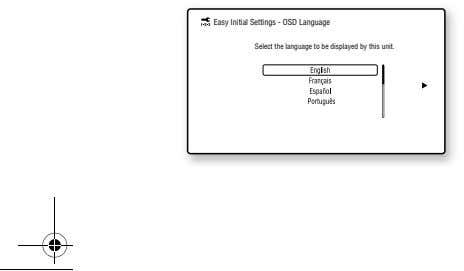 Easy Initial Settings - OSD Language Select the language to be displayed by this unit.