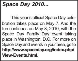 Space Day 2010 This year's official Space Day cele- bration takes place on May 7.