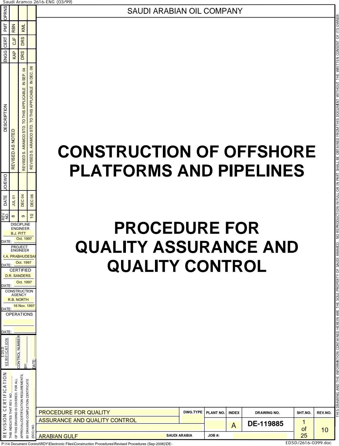 Saudi Aramco 2616-ENG (03/99) SAUDI ARABIAN OIL COMPANY CONSTRUCTION OF OFFSHORE PLATFORMS AND PIPELINES DISCIPLINE