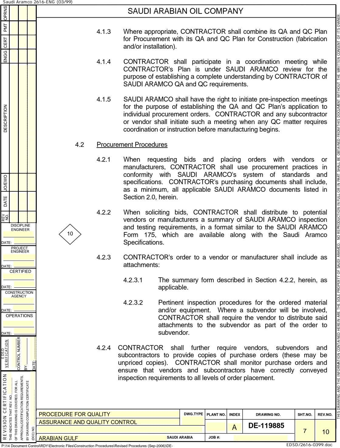 Saudi Aramco 2616-ENG (03/99) SAUDI ARABIAN OIL COMPANY 4.1.3 Where appropriate, CONTRACTOR shall combine its