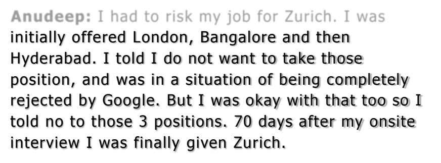 initially offered London, Bangalore and then Hyderabad. I told I do not want to take those