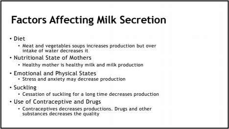 Factors Affecting Milk Secretion • Diet • Meat and vegetables soups increases production but over