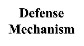 Defense Mechanism