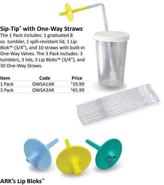 Sip-Tip ® with One-Way Straws The 1 Pack includes: 1 graduated 8 oz. tumbler, 1
