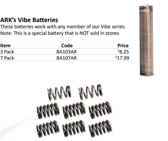 ARK's Vibe Batteries These batteries work with any member of our Vibe series. Note: This