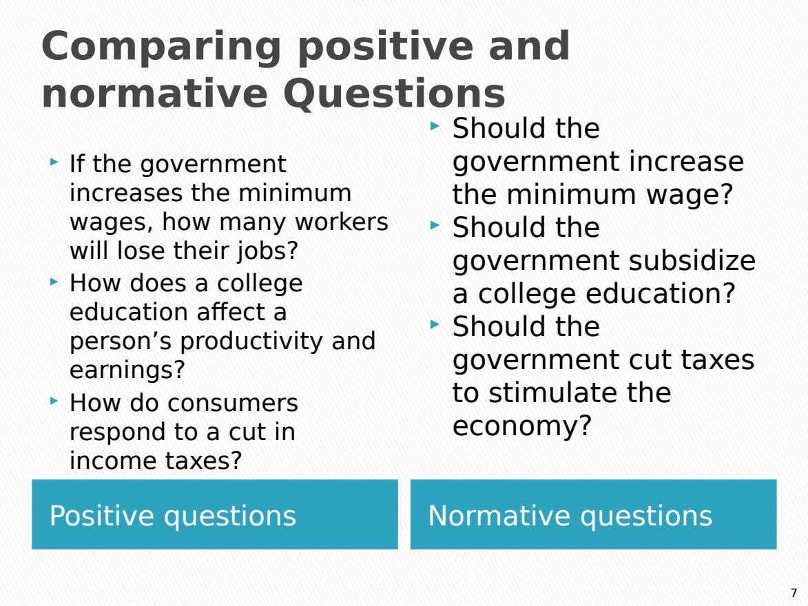 Comparing positive and normative Questions  If the government increases the minimum wages, how many workers