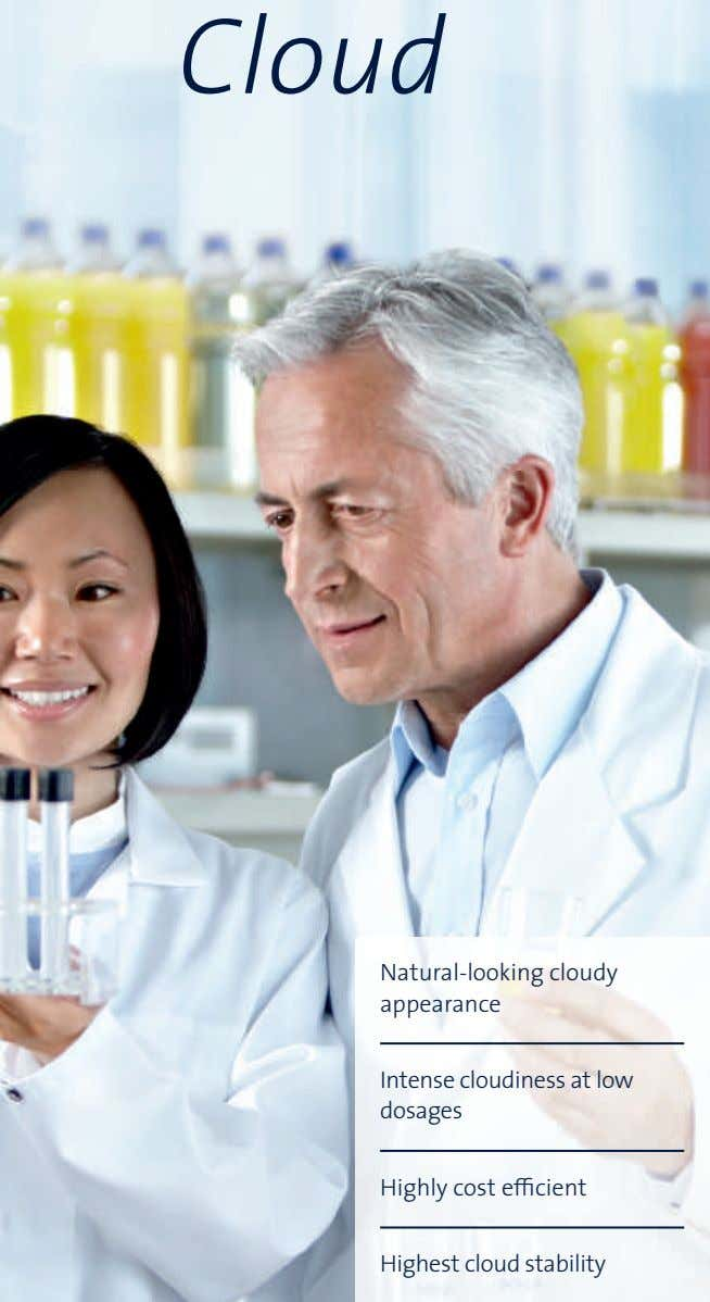 Cloud Natural-looking cloudy appearance Intense cloudiness at low dosages Highly cost efficient Highest cloud