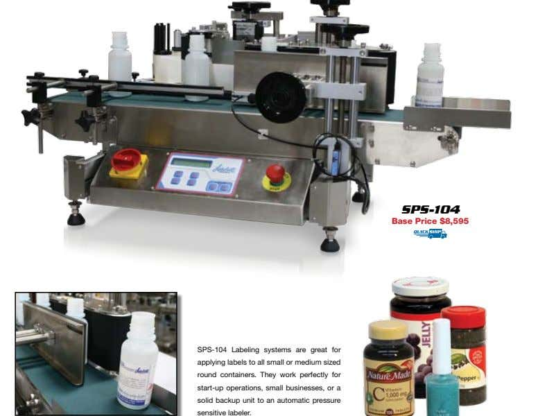 SPS-104 Base Price $8,595 SPS-104 Labeling systems are great for applying labels to all small