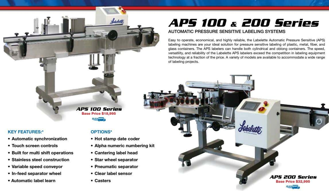 APS 100 & 200 Series AUTOMATIC PRESSURE SENSITIVE LABELINg SySTEMS Easy to operate, economical, and