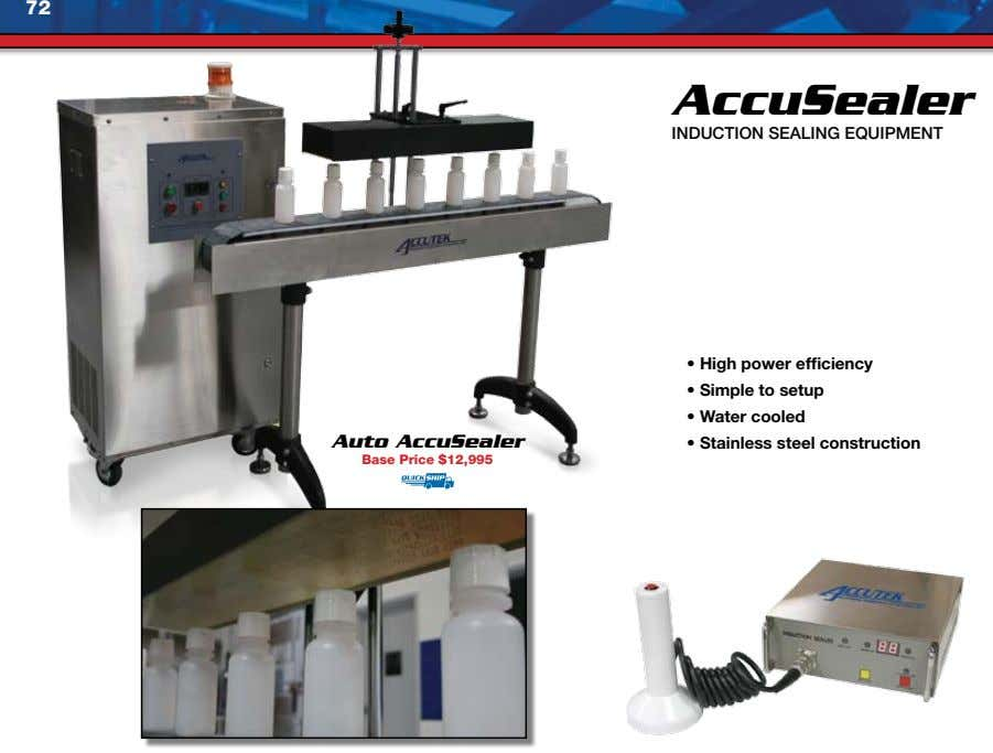 72 AccuSealer INDUCTION SEALINg EqUIPMENT • High power efficiency • Simple to setup • Water