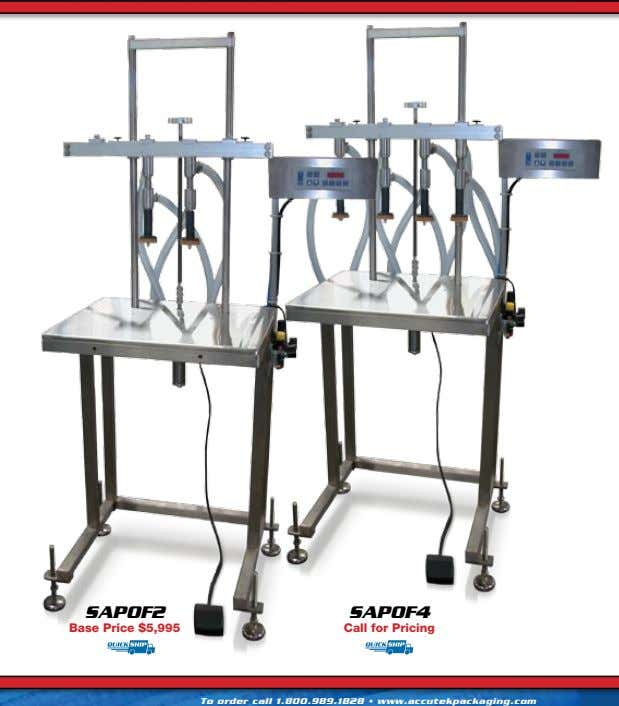 SAPoF2 SAPoF4 Base Price $5,995 Call for Pricing to order call 1.800.989.1828 • www.accutekpackaging.com