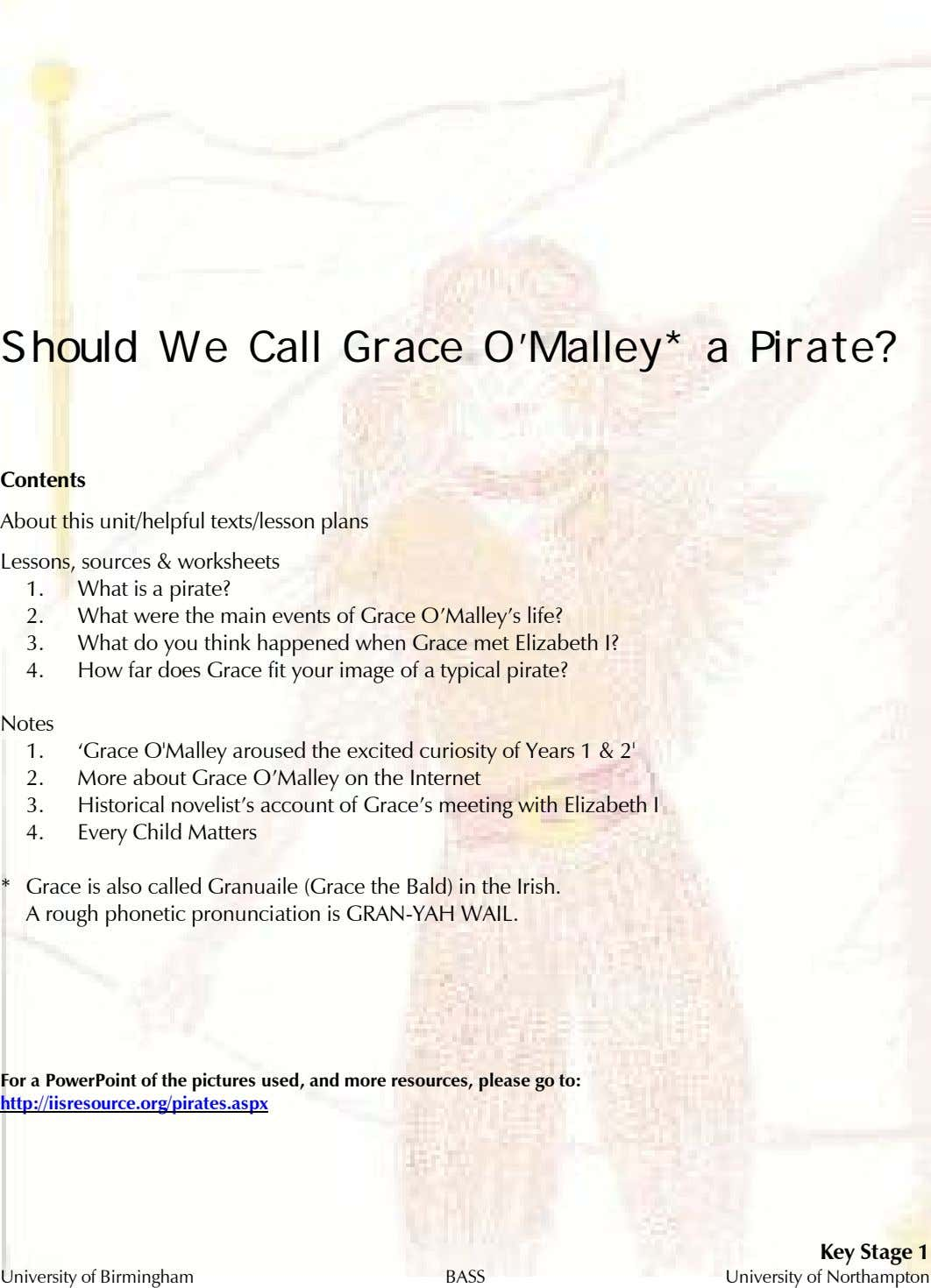 Should We Call Grace O'Malley* a Pirate? Contents About this unit/helpful texts/lesson plans Lessons, sources