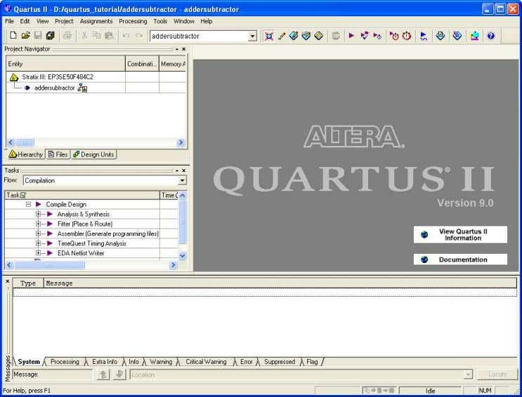 A NEW PROJECT Figure 9: Summary of the project settings. Figure 10: The Quartus ® II
