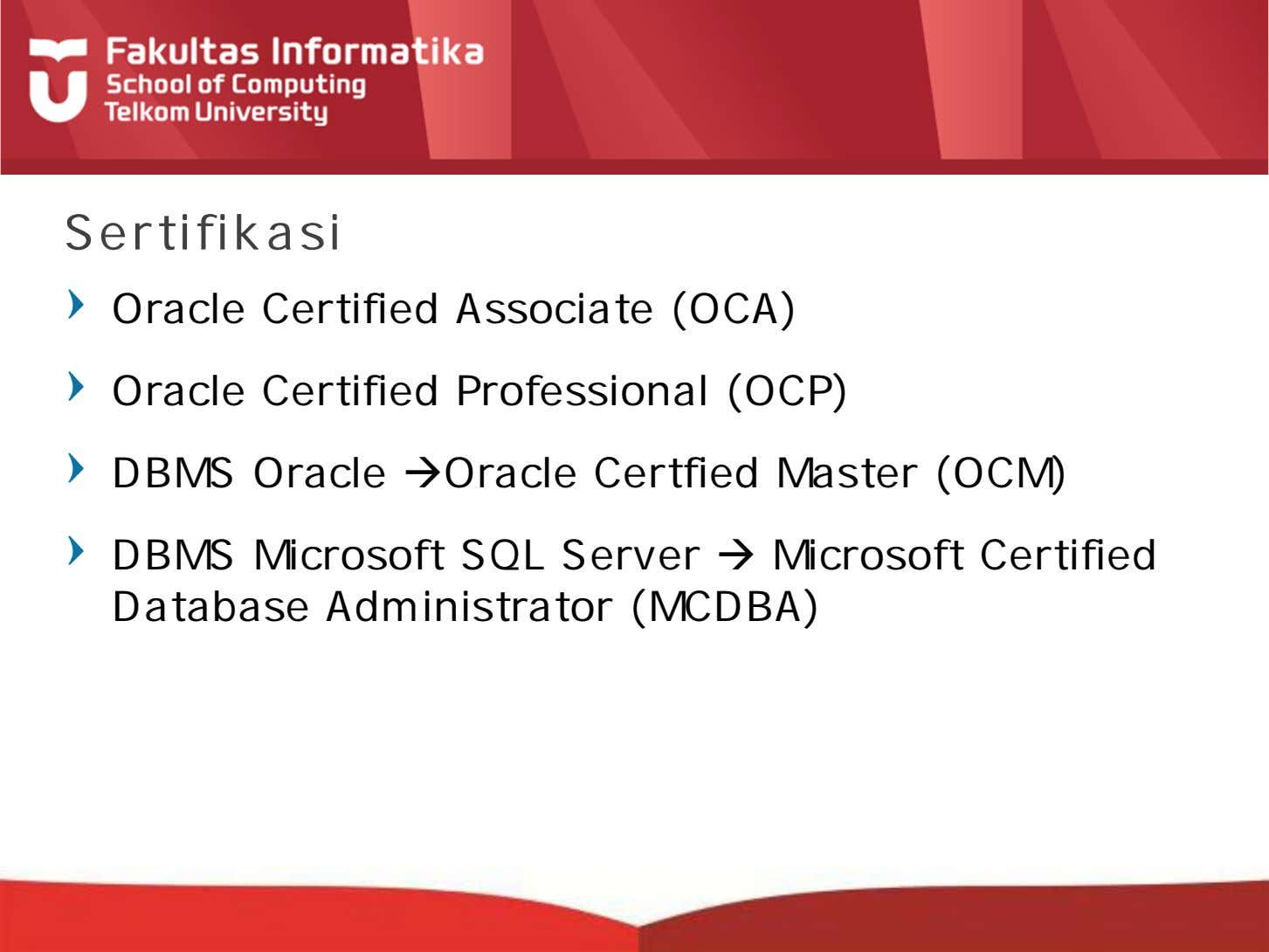 Sertifikasi Oracle Certified Associate (OCA) Oracle Certified Professional (OCP) DBMS Oracle Oracle Certfied Master