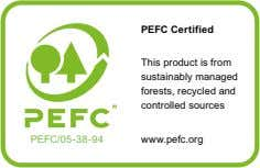 PEFC Certified This product is from sustainably managed forests, recycled and controlled sources PEFC/05-38 -94 ww