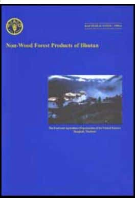 Non-wood forest products of Bhutan Table of Contents RAP PUBLICATION: 1996/6 The Food and Agriculture Organization
