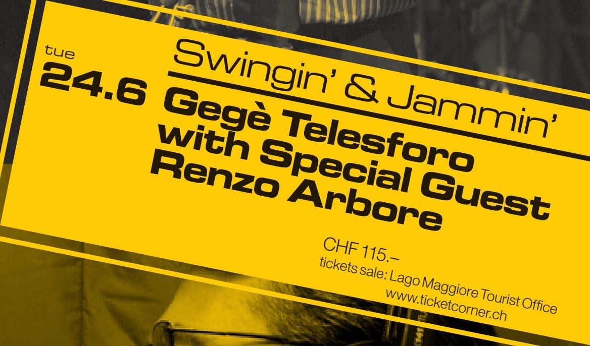 & Jammin' Gegè gin' S Telesforo with CHF 115.– Lago Maggiore Tourist Office tickets sale: