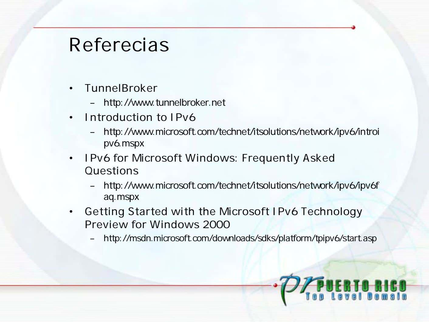 Referecias • TunnelBroker – http://www.tunnelbroker.net • Introduction to IPv6 –