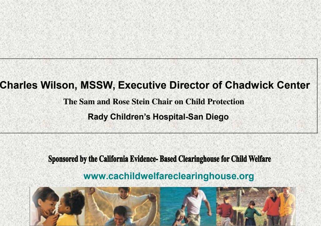 Charles Wilson, MSSW, Executive Director of Chadwick Center The Sam and Rose Stein Chair on Child