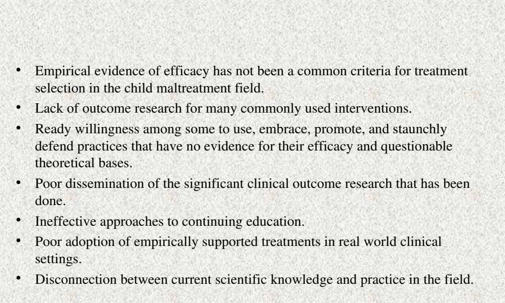 • Empirical evidence of efficacy has not been a common criteria for treatment selection in the