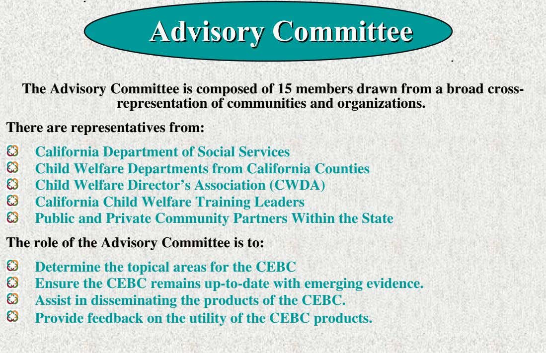 Advisory Advisory Committee Committee The Advisory Committee is composed of 15 members drawn from a broad