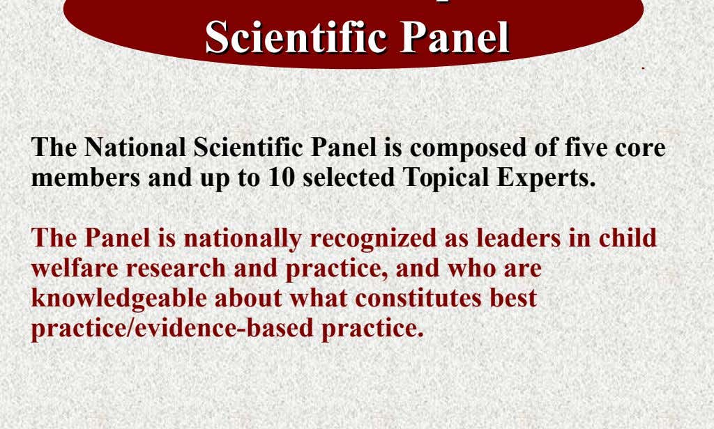 Scientific Scientific Panel Panel The National Scientific Panel is composed of five core members and up