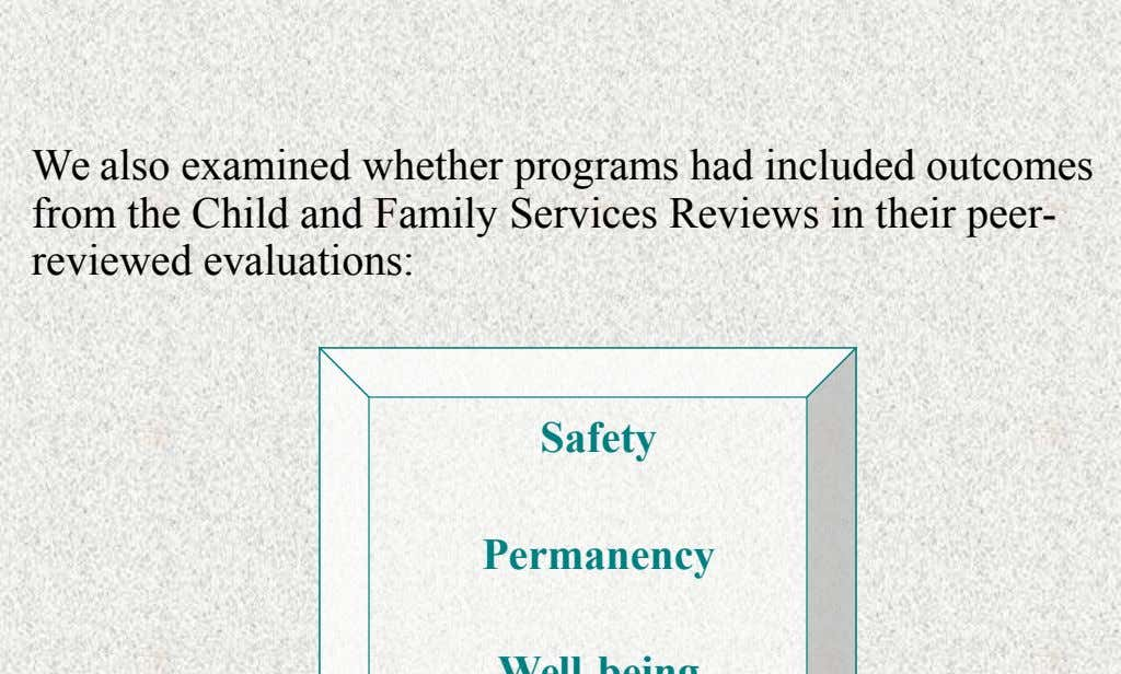 We also examined whether programs had included outcomes from the Child and Family Services Reviews in