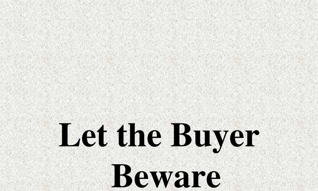 Let the Buyer Beware
