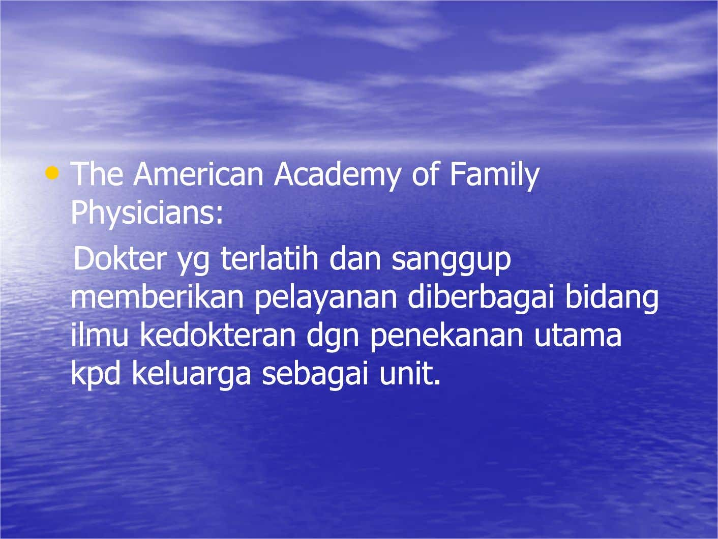 •• TheThe AmericanAmerican AcademyAcademy ofof FamilyFamily Physicians:Physicians: DokterDokter ygyg