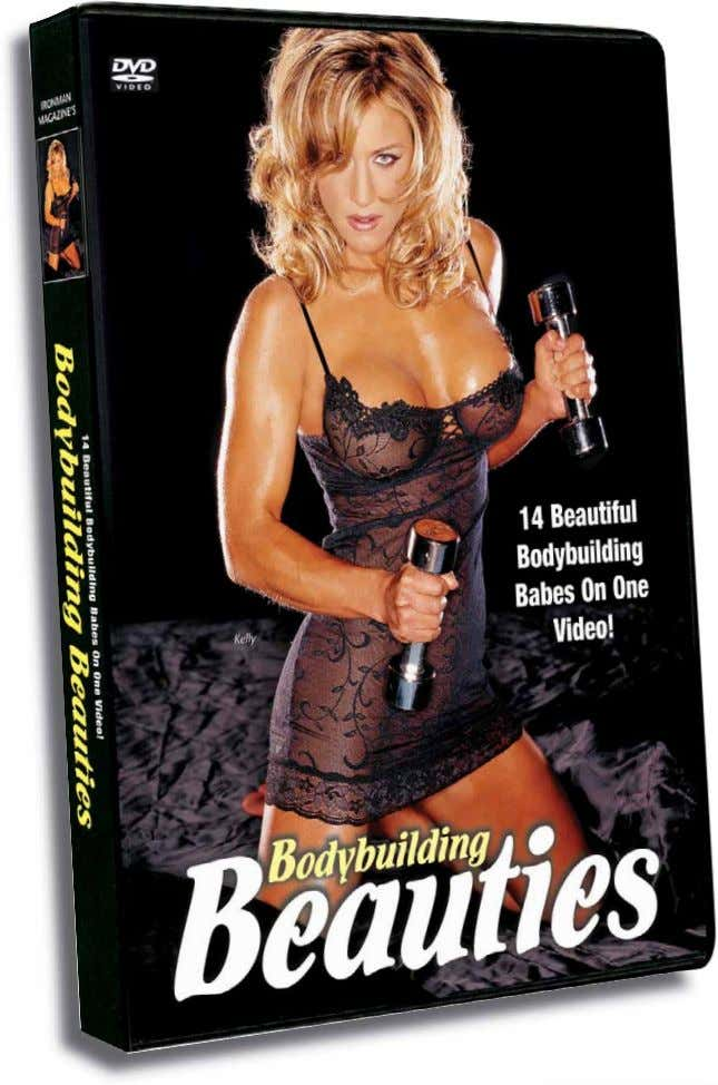 DVD contains nudity. You must be 18 or older to purchase it. Bodybuilding Beauties $14.95 *PLUS