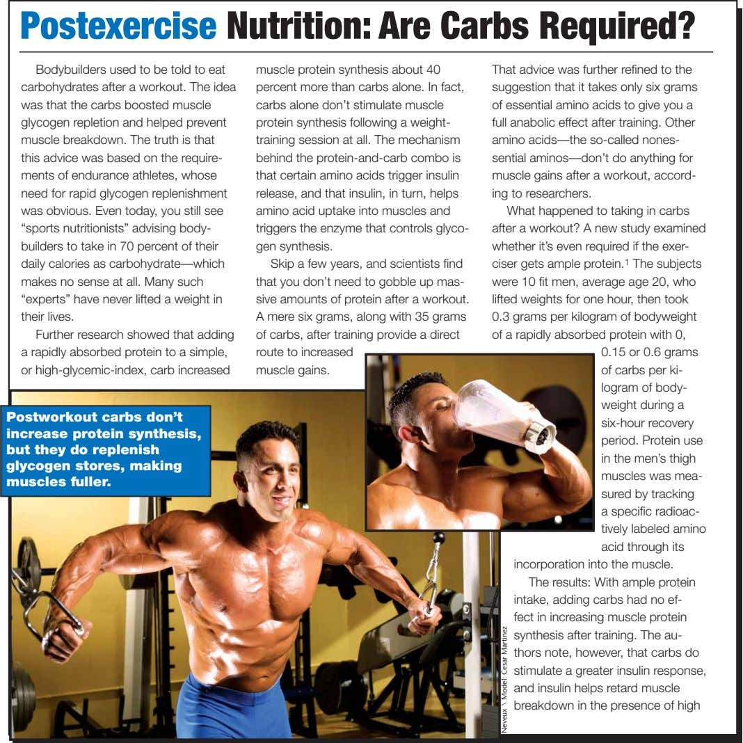 Postexercise Nutrition: Are Carbs Required? Bodybuilders used to be told to eat carbohydrates after a