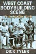 www.home-gym.com (#266) by Dick Tyler $19.95. West Coast Bodybuilding scene. 1965-1971 The Golden Era. One of