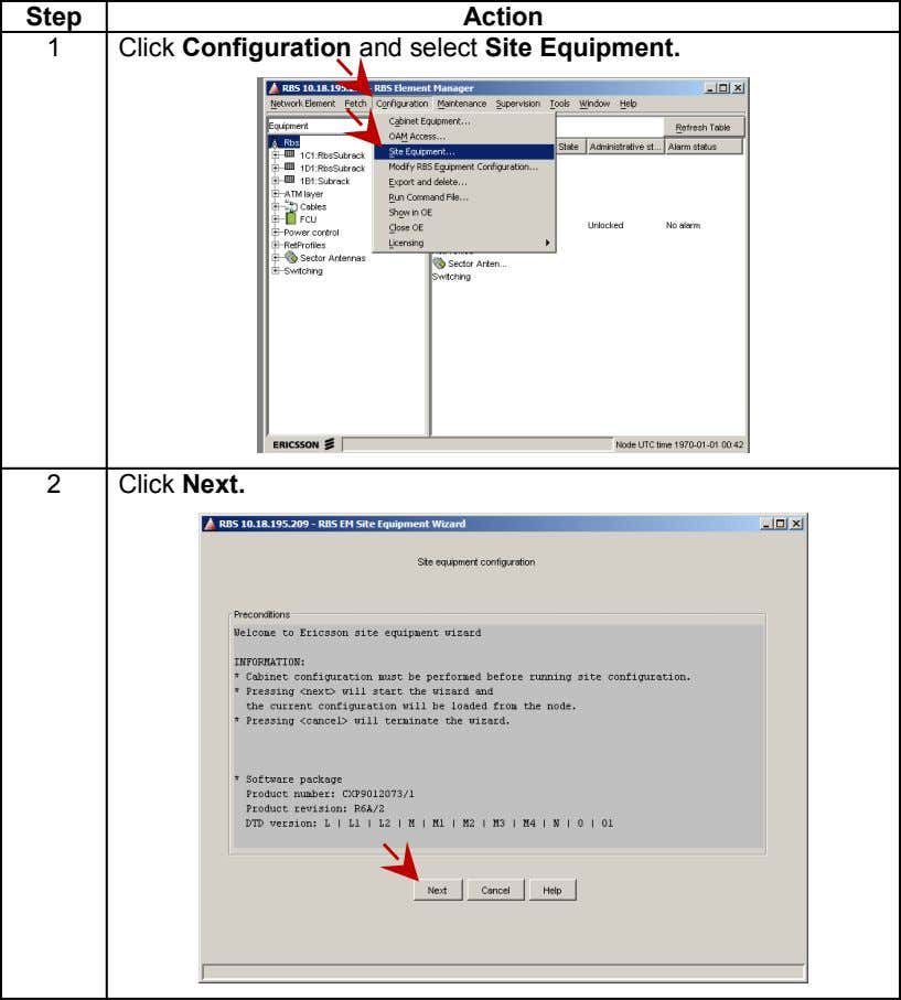 Step Action 1 Click Configuration and select Site Equipment. 2 Click Next.