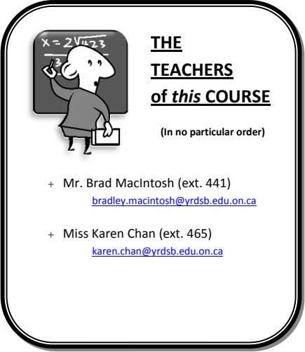 THE TEACHERS of this COURSE (In no particular order)  Mr. Brad MacIntosh (ext. 441)