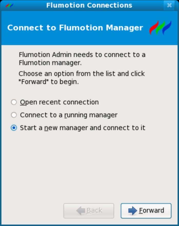 Quick Start Figure 2.1. Starting the Configuration Assistant If you already had a Flumotion system running,