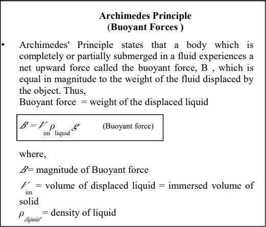 Archimedes Principle (Buoyant Forces ) • Archimedes' Principle states that a body which is completely
