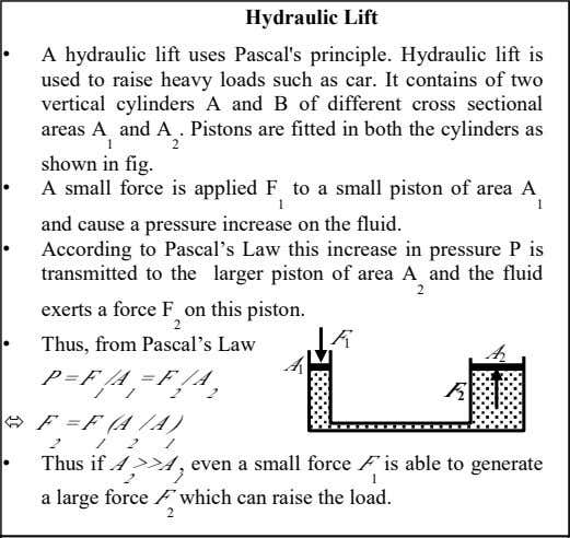 Hydraulic Lift • A hydraulic lift uses Pascal's principle. Hydraulic lift is used to raise