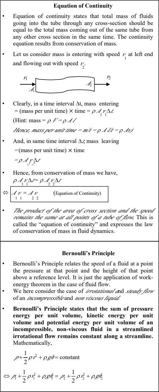 Equation of Continuity • Equation of continuity states that total mass of fluids going into