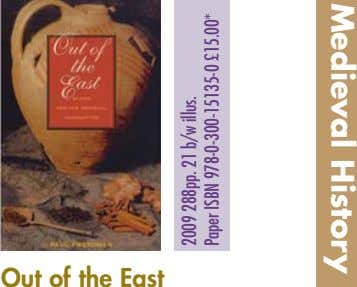 Medieval History Out of the East 2009 288pp. 21 b/w illus. Paper ISBN 978-0-300-15135-0 £15.00*