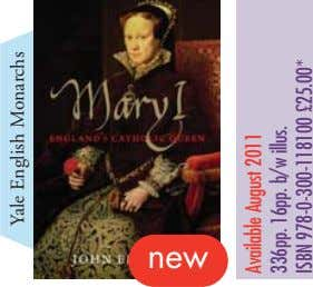 new Yale English Monarchs Available August 2011 336pp. 16pp. b/w illus. ISBN 978-0-300-118100 £25.00*
