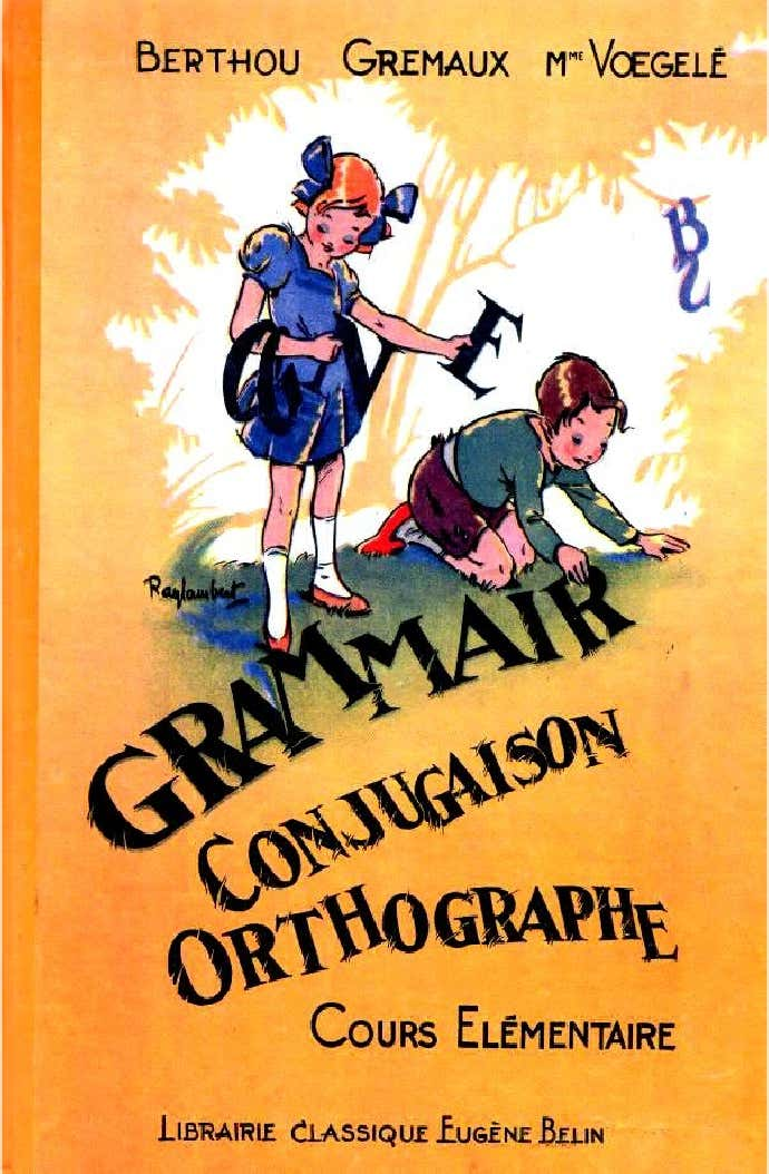 Grammaire, conjugaison, orthographe (Berthou, Gremaux, Voegele)