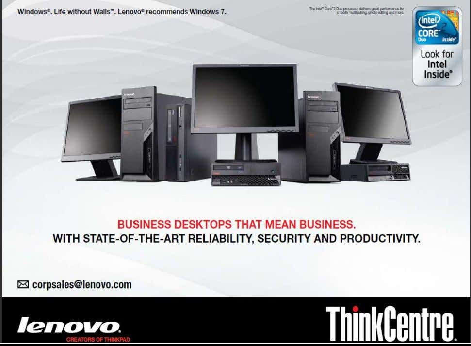 Certification for graphic solution.  WUXGA certification for better resolution. MAJOR PRODUCTS OF LENOVO:- 21