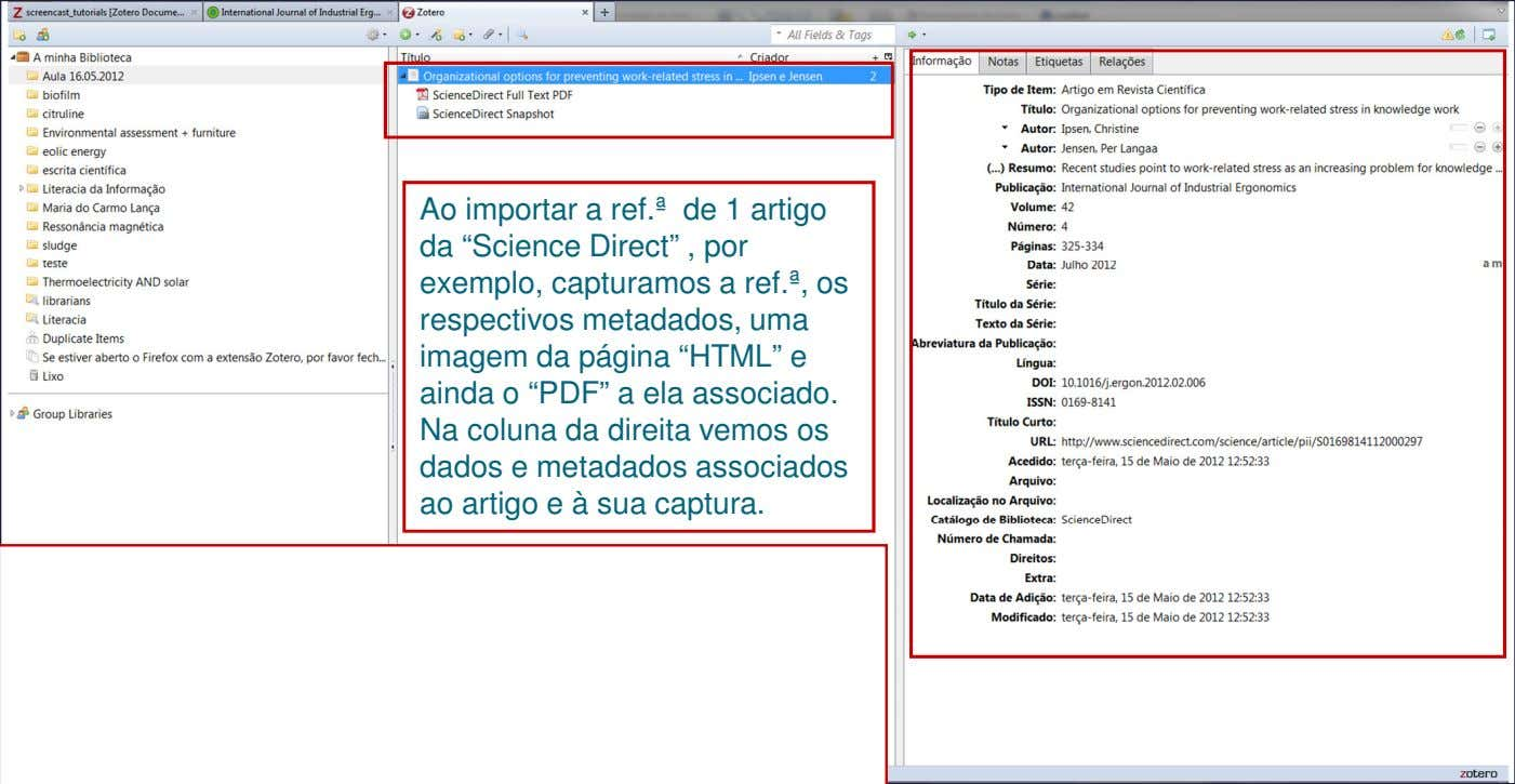"Ao importar a ref.ª de 1 artigo da ""Science Direct"" , por exemplo, capturamos a"