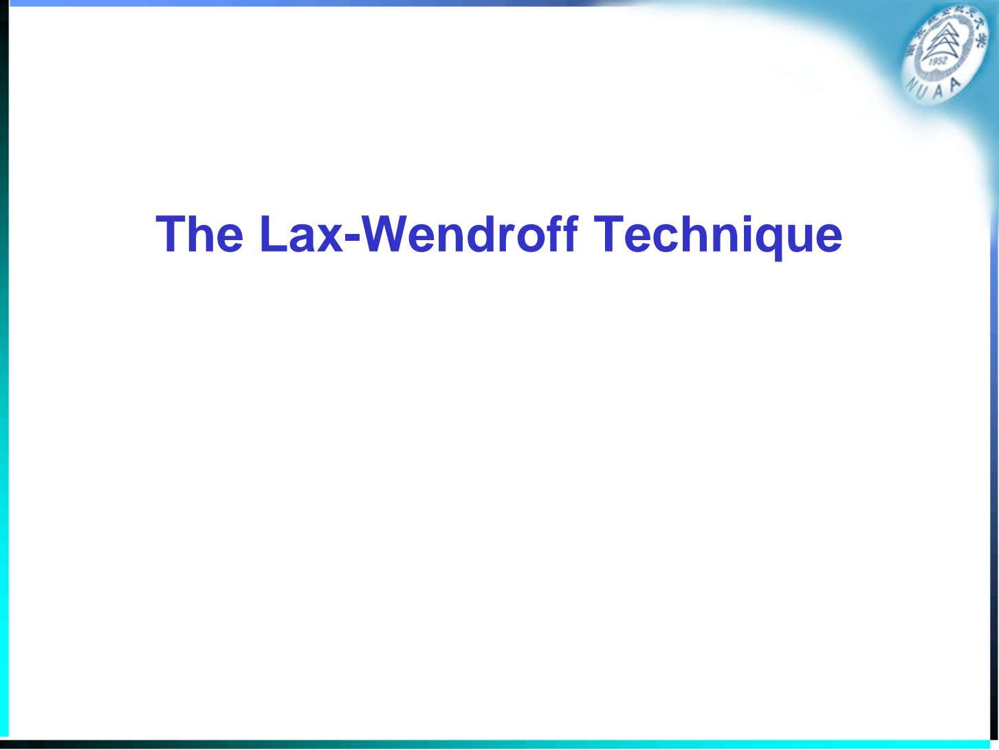 The Lax-Wendroff Technique