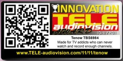 10-11/2011 Tenow TBS6984 Made for TV addicts who can never watch and record enough channels.